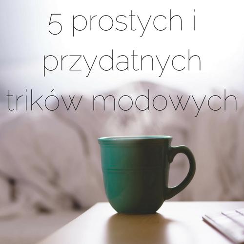 5 prostych i przydatnych trików modowych przy użyciu domowych rzeczy.