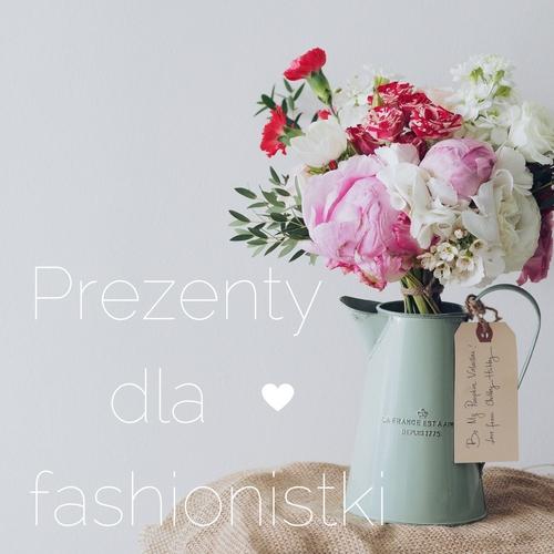 Prezenty dla fashionistki- upominki dla kobiety, która kocha modę. tło