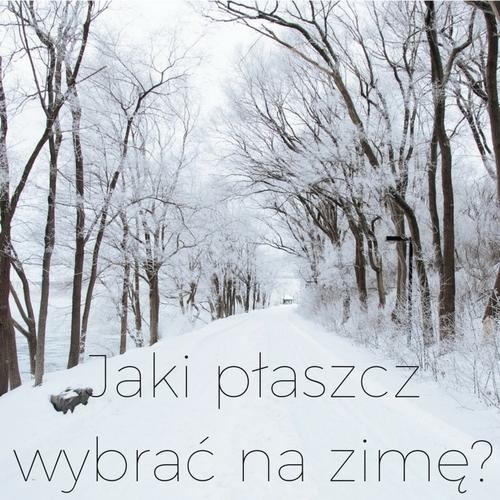 Jaki płaszcz wybrać na zimę? Przegląd sieciówek. tło