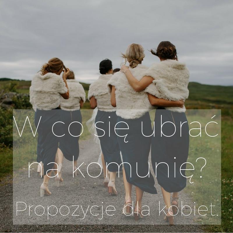 W co się ubrać na komunię? 11 tanich propozycji z sieciówek dla kobiet.